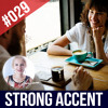 #029 How to Understand People who Speak English with a Strong Accent