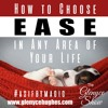 How to Choose Ease in Any Area of Your Life