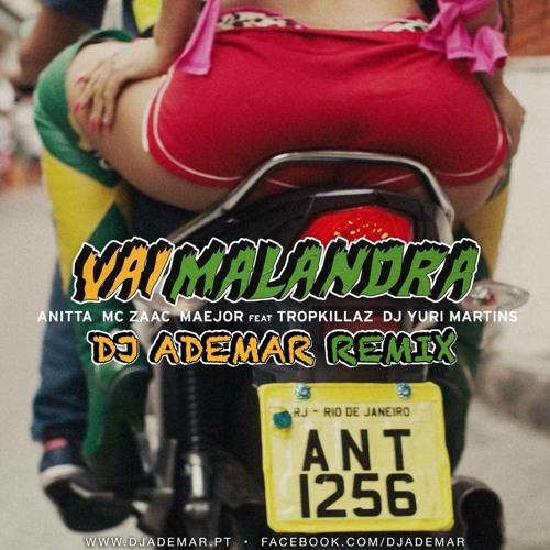 Anitta - Vai Malandra (DJ ADEMAR REMIX)