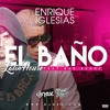 Enrique Iglesias Ft. Bad Bunny - El Baño (Dj Nev & Minost Project Latin House Remix)
