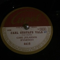 Carl Gustafs Vals - Carl Jularbos Kvartett 1950