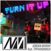 Jordan Maron - Turn It Up (feat. TryHardNinja)