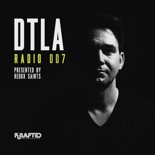 DTLA Radio 007 - Redux Saints