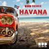 Havana - Camila Cabello ft. Young Thug (RUD Remix)