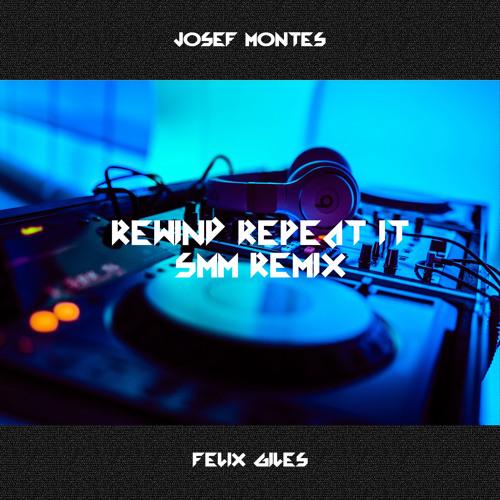 Rewind Repeat It (ft. Felix Giles) [SMM Remix]