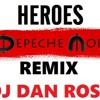 DEPECHE MODE - HEROES - MIAMI REMIX - BY DJ DAN ROSS