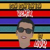 Bum Bum Tam Tam - Mc Fioti, Future, J Balvin, Stefflon Don, Juan Magan (AVR - Remix)
