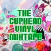 Bonus Episode: The Cuphead Vinyl Mixtape