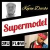 Supermodel - Kevin Darbo ft.  2RU FLOW