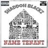 SHADDOH BLACKZ - NAME TENANT