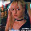Karan Kanchan x Natalia Natchan - //Trap Bandit//