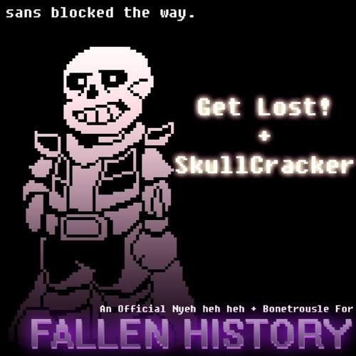Get Lost! + Skullcracker [Updated Again]