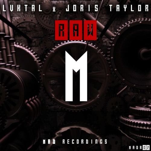 LVKTAL X JORIS TAYLOR - Raw (Original Mix) [Mad Recordings]