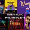 LATEST AFROBEATS JANUARY 2018 OLAMIDE,YEMI ALADE ,TIWA SAVAGE ,ORITSE FEMI REEKADO BANKS