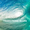 Episode 2 - Transitions In Life