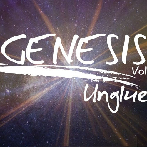 Unglued Genesis