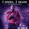 Roy Jones jr. - I Smoke I Drank C&S $miley$mokes remix