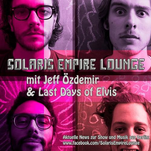 SEL 01.01.18: JEFF ÖZDEMIR & LAST DAYS OF ELVIS