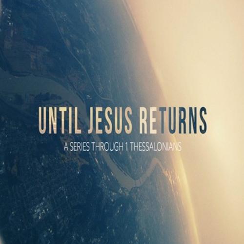 Until Jesus Returns