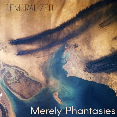 DemoralizeD - Merely Phantasies