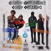 ColdOutside ft Splurge , Woadie & Moneybag Mario