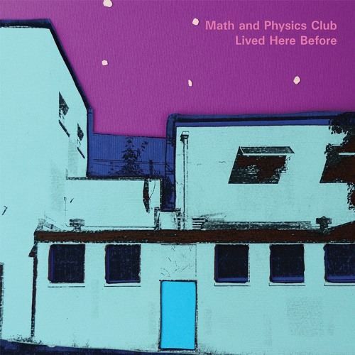 Math and Physics Club - Lived Here Before [sampler]