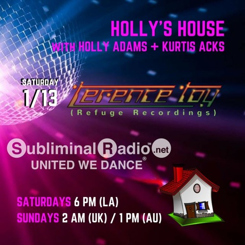 Terence Toy Guest DJ // Holly's House Show 015 on Subliminal Radio //  13 January 2018