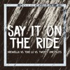 DJ Mike - Say It On The Ride - Mashup '17