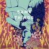 Same Things feat AETI (Prod. robert cashman)