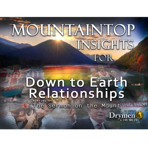 Drymen Service 14/01/2018 Mountaintop Insights for Down to Earth Relationships Part 13