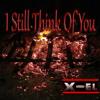 X-el - I Still Think Of You Ft. Alex Marie Brinkley (Prod. By TunnABeatz)