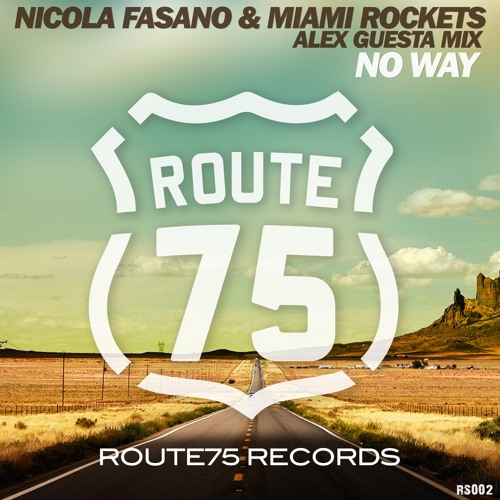 Nicola Fasano & Miami Rockets - No Way (Alex Guesta Preview Mix)(N 19 on Beatport House Chart)