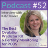 52 – The Best Ovulation Predictor Kit & Fertility Monitoring for PCOS