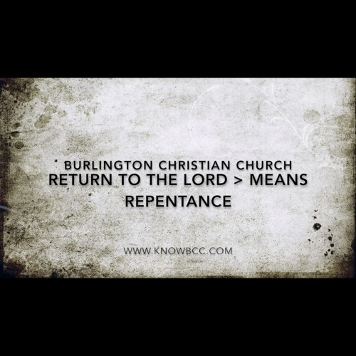 Return to the Lord - Means Repentance