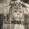 Suicide Generation - Why Can't I Play With You