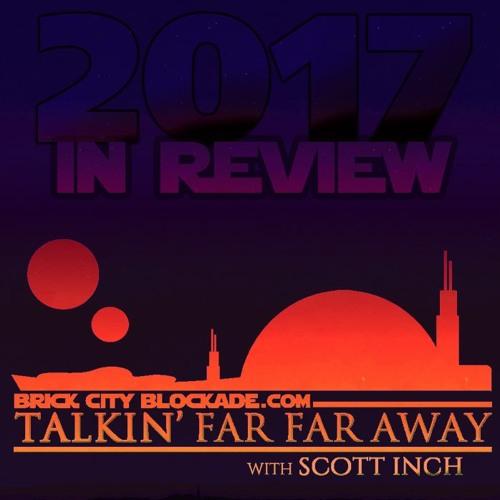 Talkin' Far Far Away with Scott Inch | 2017 in Review