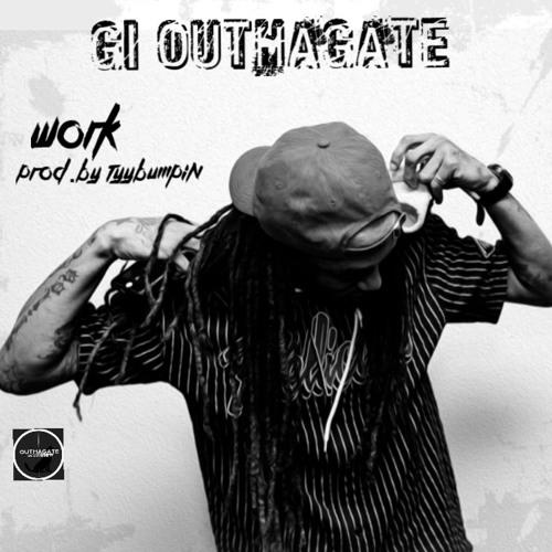 GI OUTHAGATE - Work Prod.By TyyBumpin
