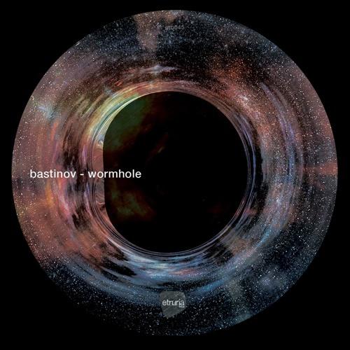 bastinov wormhole etb045 by etruriabeat free listening on