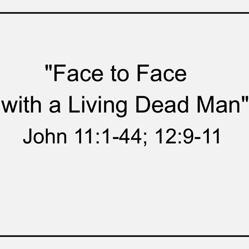 Jesus Face to Face With a Living Dead Man