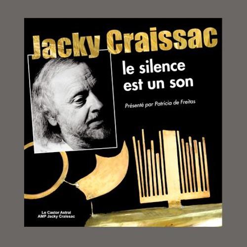 """Rencontre autour de Jacky Craissac, """"le silence est un son"""", éd. Castor Astral"""
