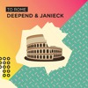Deepend & Janieck - To Rome
