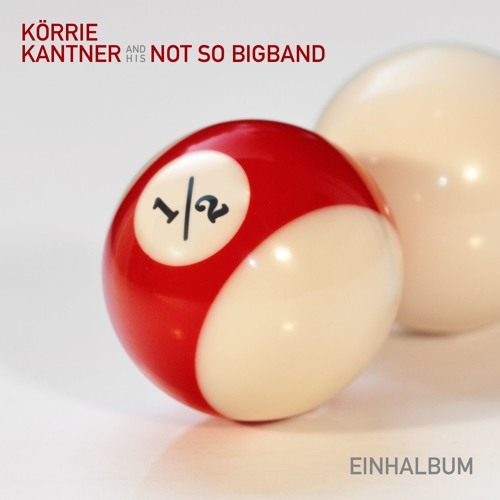Körrie Kantner And His Not So Bigband