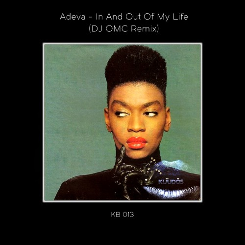 Adeva - In And Out Of My Life (DJ OMC Remix) (FREE DOWNLOAD)