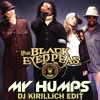 The Black Eyed Peas Vs Roulsen - My Humps (DJ KIRILLICH Edit) - Free Download
