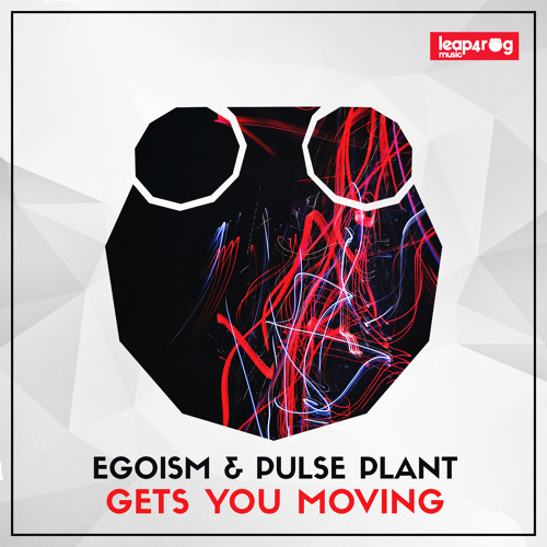 Egoism & Pulse Plant - Gets You Moving (Original Mix)