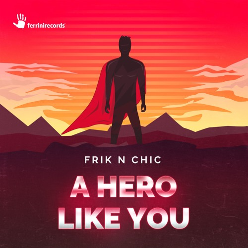 A Hero Like You