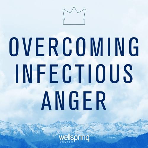 Overcoming Infectious Anger   Pastor Steve Gibson