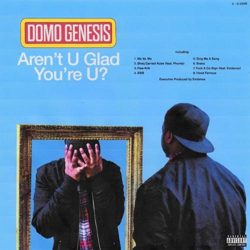 Aren't U Glad You're U? - Domo Genesis