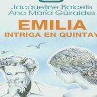 """Letras Minúsculas - """"Emilia, intriga en Quintay"""" de Ana María Güiraldes y Jacqueline Balcells"""