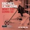 What U Gonna Do - Rachael Calladine (Radio Mix)  Sestudios.co.uk